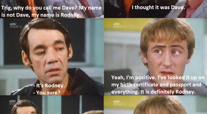 Trig, Why Do You Call Me Dave? – Only Fools And Horses Quotes