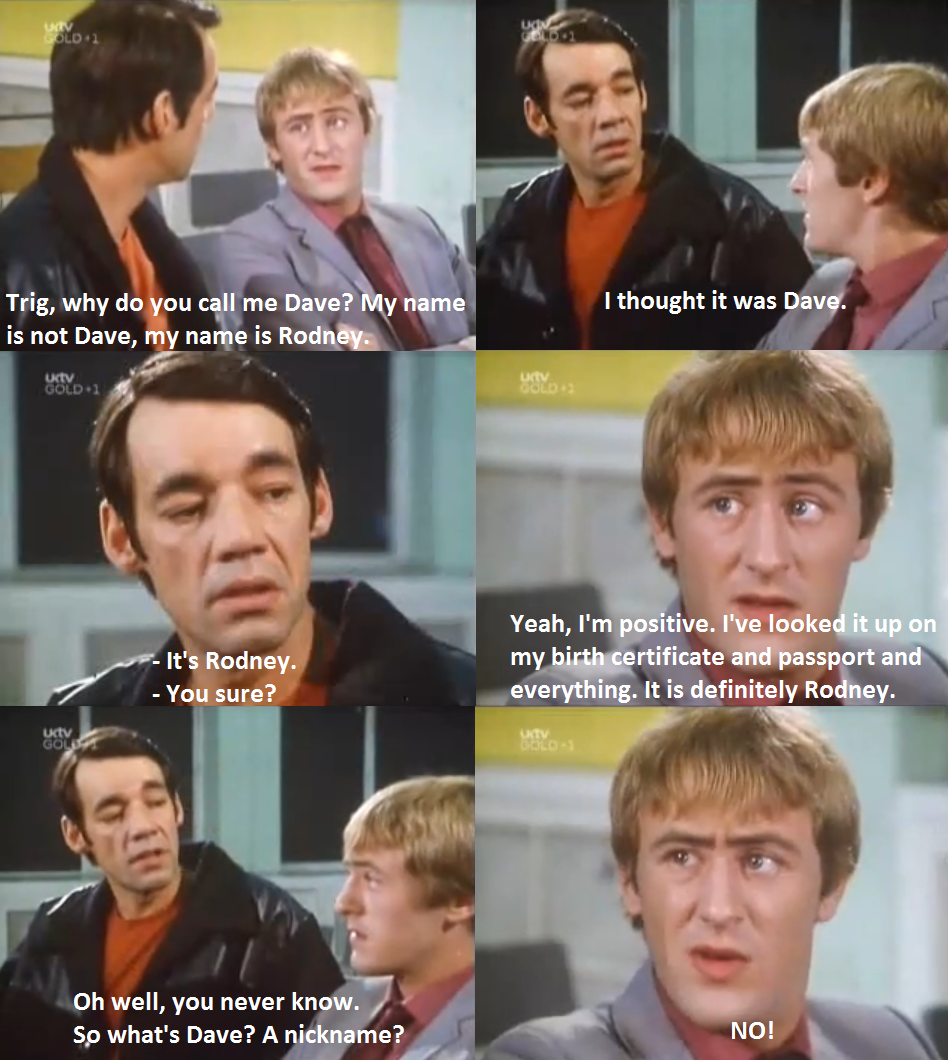 Trig, Why Do You Call Me Dave? - Only Fools And Horses Quotes