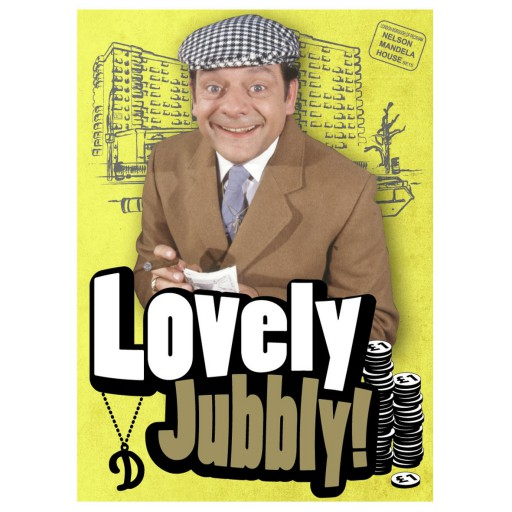 Lovely Jubbly from Only Fools and Horses