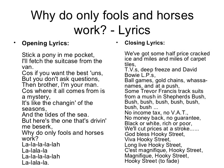 Lyrics to Why Do Only Fools And Horses Work