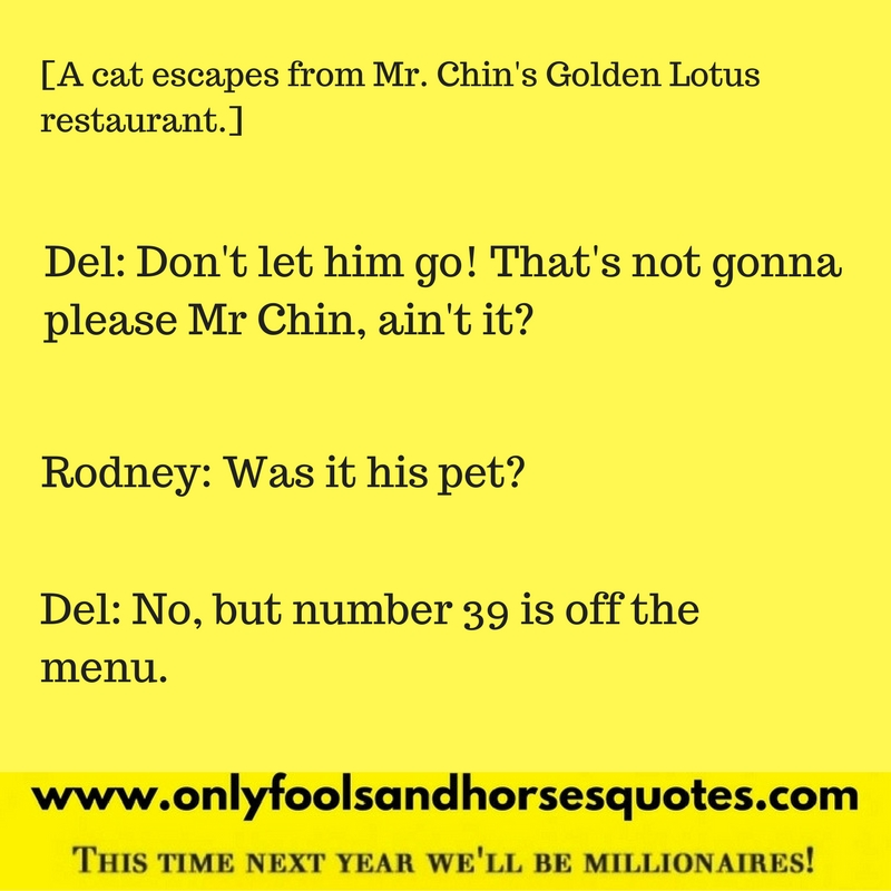 39's off the menu - Only Fools and Horses quote from the Yellow Peril