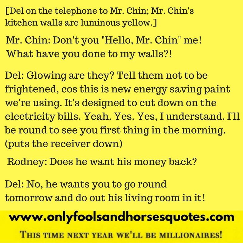 Does he want his money back? - Only Fools and Horses quotes