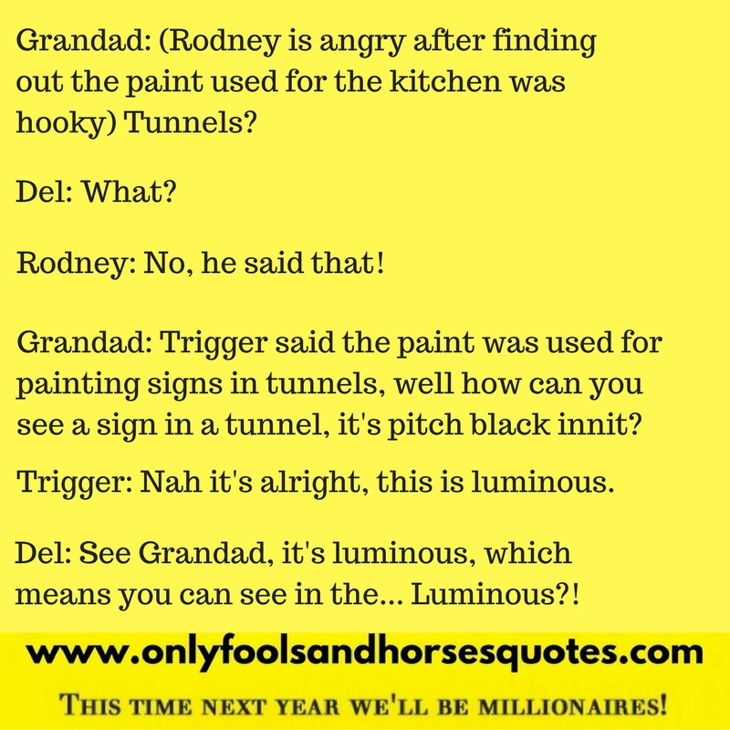 It's luminous - Only Fools and Horses quotes