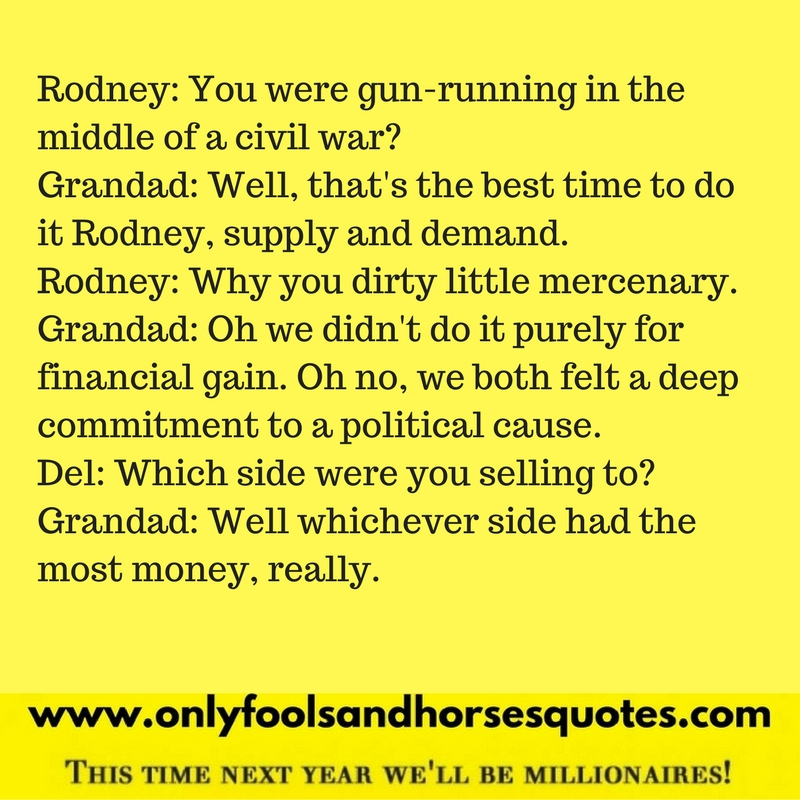 A classic quote from Only Fools and Horses It never Rains