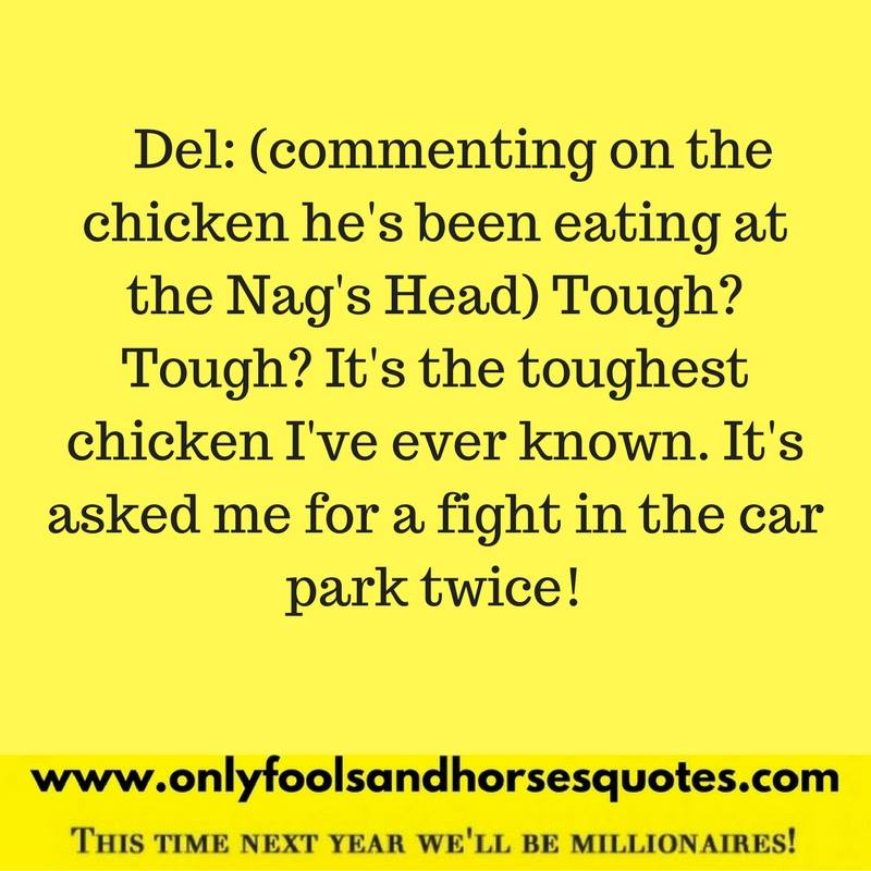Tough chicken quote from Only Fools and Horses