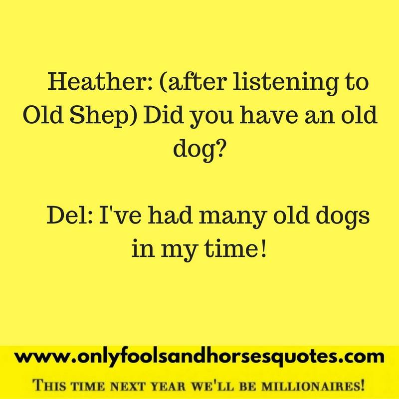 Old dog - Only Fools and Horses